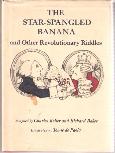 The Star-Spangled Banana and Other Revolutionary Riddles