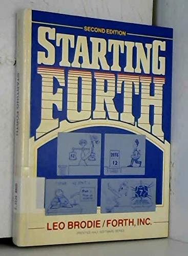 9780138430870: Starting FORTH: Introduction to the FORTH Language and Operating System for Beginners and Professionals (Prentice-Hall software series)