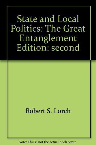 9780138434670: State and Local Politics: The Great Entanglement Edition: second
