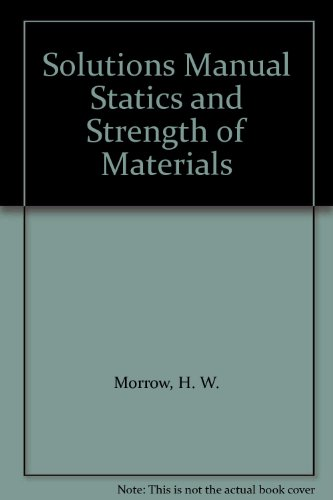 9780138447380: Solutions Manual Statics and Strength of Materials
