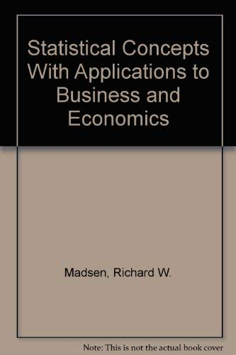 9780138448462: Statistical Concepts With Applications to Business and Economics