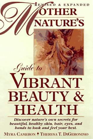 9780138450182: Mother Nature's Guide to Vibrant Beauty and Health
