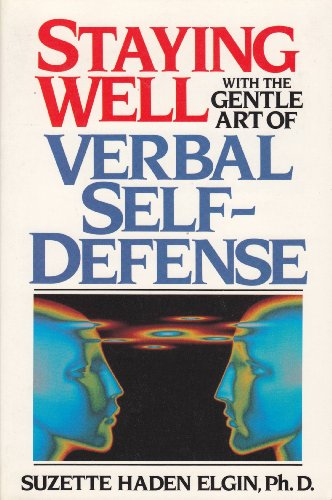 9780138451165: Staying Well with the Gentle Art of Verbal Self-Defense: Of Verbal Self-Defense