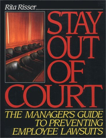 9780138455538: Stay Out of Court: The Manager's Guide to Preventing Employee Lawsuits