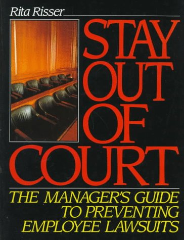 9780138455613: Stay Out of Court: The Manager's Guide to Preventing Employee Lawsuits