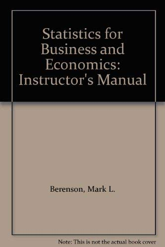 Statistics for Business and Economics: Instructor's Manual: Berenson, Mark L.