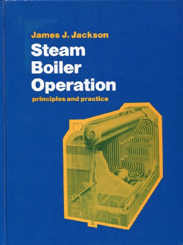 9780138463113: Steam Boiler Operation: Principles & Practice