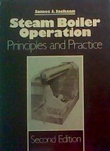 9780138463465: Steam Boiler Operation: Principles and Practice