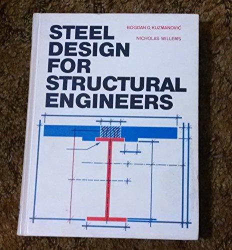 9780138463526: Steel Design for Structural Engineers (Civil engineering and engineering mechanics series)