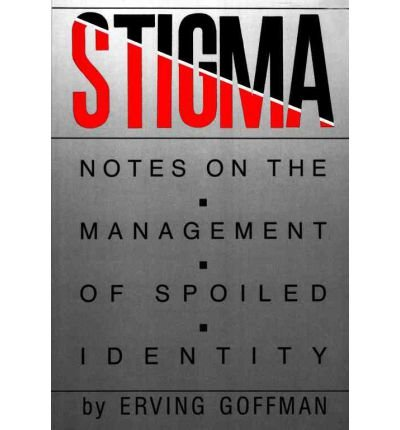 9780138466268: Stigma Notes on the Management of Spoiled Identity