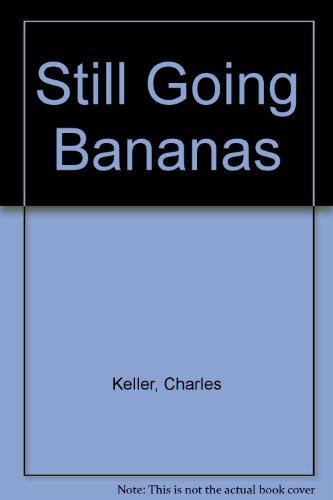 Still Going Bananas: Keller, Charles