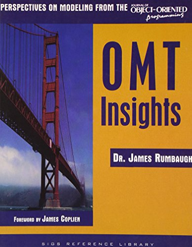 OMT Insights: Perspective on Modeling from the: James Rumbaugh