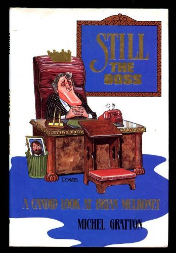 9780138472115: Still the Boss: A Candid Look at Brian Mulroney