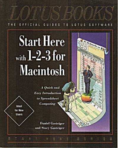 9780138473440: Start Here With 1-2-3 for Macintosh/A Quick and Easy Introduction to Spreadsheet Computing (Start Here Series)