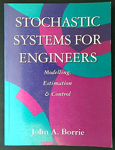 9780138473518: Stochastic Systems for Engineers: Modelling, Estimation and Control