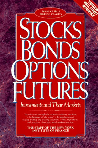 9780138473693: Stocks, Bonds, Options, Futures: Investments and Their Markets (Prentice Hall Business Classics)