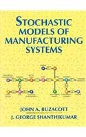 9780138475673: Stochastic Models of Manufacturing Systems
