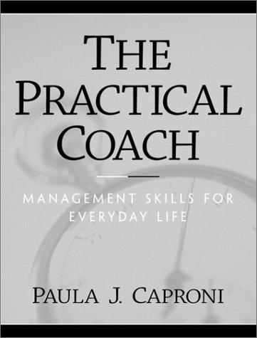 The Practical Coach: Management Skills for Everyday: Paula J. Caproni