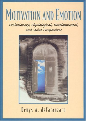 9780138491598: Motivation and Emotion: Evolutionary, Physiological, Developmental, and Social Perspectives
