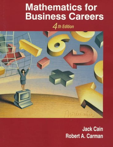 Mathematics for Business Careers [Paperback] [Jul 08,: Cain