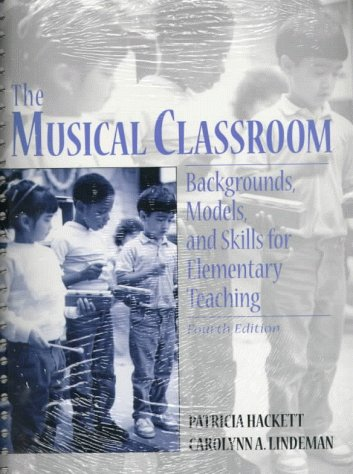 9780138495305: The Musical Classroom: Backgrounds, Models, and Skills for Elementary Teaching