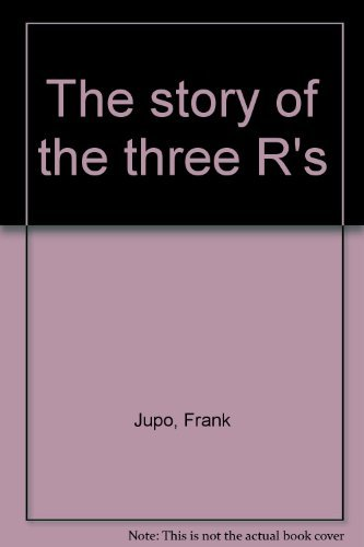 The story of the three R's (0138503214) by Frank Jupo