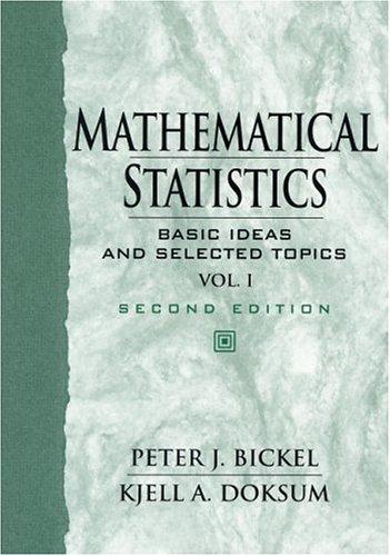 Mathematical Statistics: Basic Ideas and Selected Topics,: Bickel, Peter J.;
