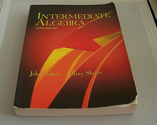 Intermediate Algebra (3rd Edition): John Tobey; Jeffrey Slater