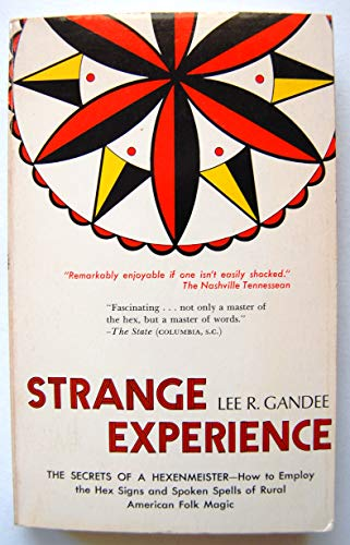 Strange Experience: The Secrets of a Hexenmeister: Lee R Gandee