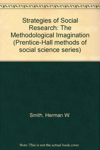 9780138511548: Strategies of Social Research: The Methodological Imagination (Prentice-Hall methods of social science series)