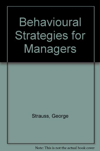 Behavioural Strategies for Managers: George Strauss and