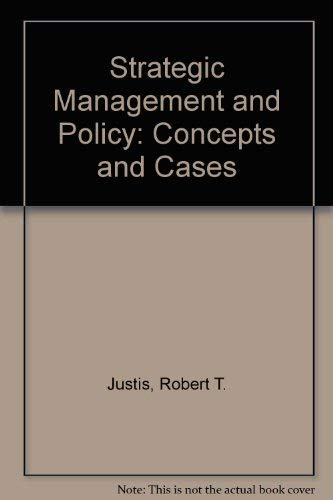 Strategic Management and Policy Concepts and Cases