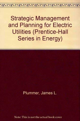 Strategic Management and Planning for Electric Utilities: Plummer, James L.,