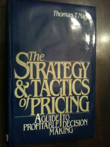 9780138515102: The Strategy and Tactics of Pricing: A Guide to Profitable Decision-Making