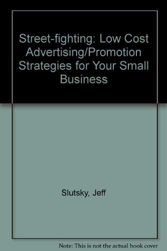 9780138515430: Street-fighting: Low Cost Advertising/Promotion Strategies for Your Small Business