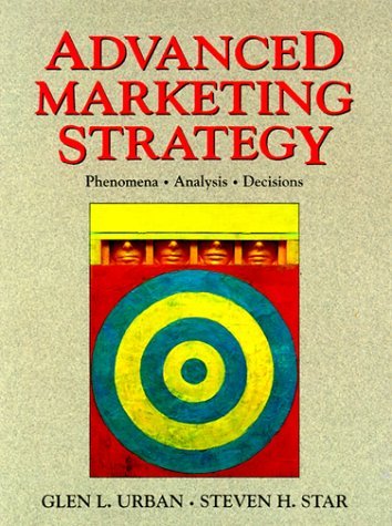 9780138519407: Advanced Marketing Strategy: Phenomena, Analysis, and Decisions