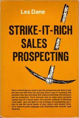 Strike-it-rich sales prospecting (9780138528140) by Les Dane