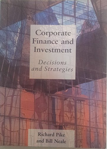 9780138531447: Corporate Finance and Investment: Decisions and Strategies