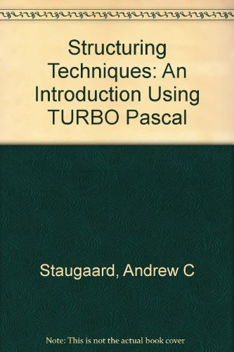 Structuring Techniques: An Introduction Using Turbo Pascal/Book: Staugaard, Andrew C.,