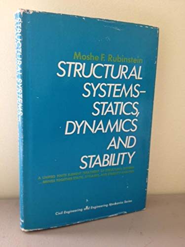 Structural Systems: Statics, Dynamics and Stability (Civil engineering and engineering mechanics series) (0138539863) by Rubinstein, Moshe F.