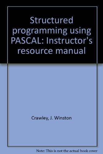 9780138540432: Structured programming using PASCAL: Instructor's resource manual