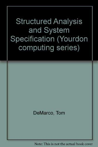 9780138541347: STRUCTURED ANALYSIS AND SYSTEM SPECIFICATION (YOURDON COMPUTING SERIES)