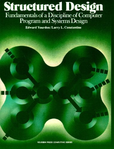 9780138544713: Structured Design: Fundamentals of a Discipline of Computer Program and Systems Design: Fundamentals of a Discipline of Computer Programme and Systems Design