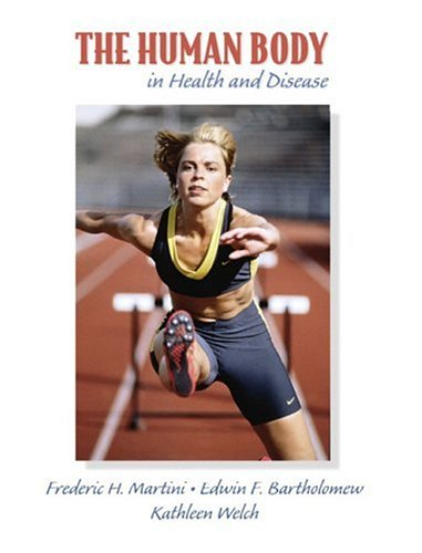 9780138568160: The Human Body in Health and Disease