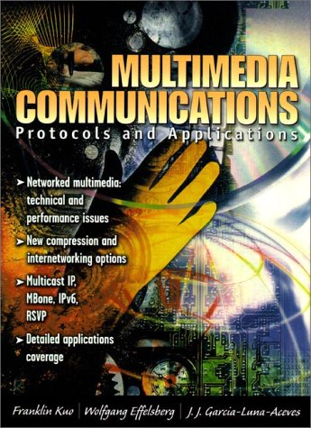 Multimedia Communications: Protocols and Applications: Franklin F. Kuo,