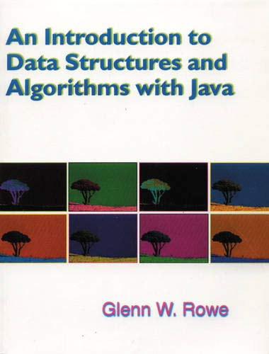 Introduction to Data Structures and Algorithms with: Rowe, Glenn