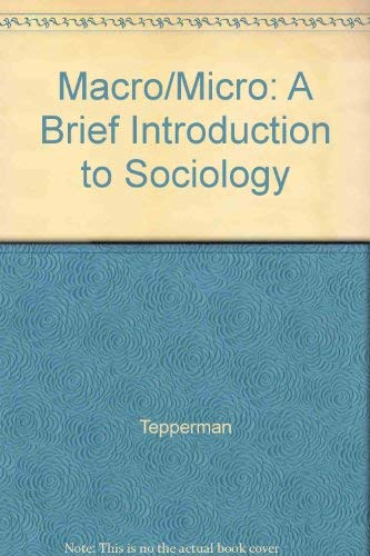 Macro/Micro: A Brief Introduction to Sociology: Tepperman
