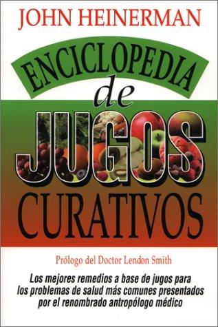 9780138580360: La Enciclopedia Heinerman de Jugos Que Curan = Heinerman's Encyclopedia of Healing Juices (Spanish Edition)