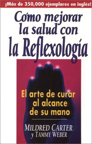 9780138580445: Como Mejorar La Salud Can La Refexologia: El Arte De Curar Al Alcance De Su Mano