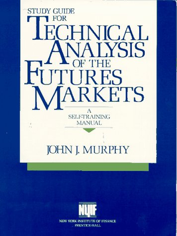 9780138587475: Study Guide for Technical Analysis of the Future's Markets: A Self Training Manual